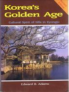 Korea's Golden Age by Edward B. Adams