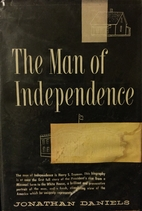 The man of Independence by Jonathan Daniels