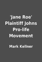 'Jane Roe' Plaintiff Johns Pro-life Movement…