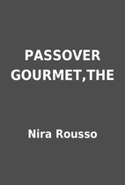 PASSOVER GOURMET,THE by Nira Rousso