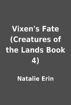 Vixen's Fate (Creatures of the Lands Book 4)…