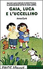 Gaia, Luca E L'Uccellino by Anna Curti