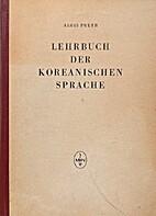 Lehrbuch der koreanischen Sprache by Alois…