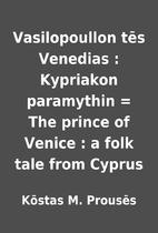 Vasilopoullon tēs Venedias : Kypriakon…