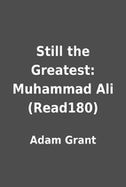 Still the Greatest: Muhammad Ali (Read180)…