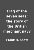 Flag of the seven seas; the story of the…