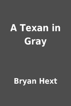 A Texan in Gray by Bryan Hext