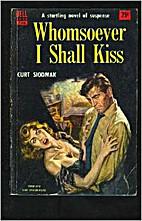 Whomsoever I Shall Kiss by Curt Siodmak