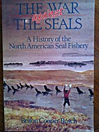 The War Against the Seals: A History of the…