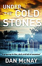 UNDER THE COLD STONES: a gripping thriller,…