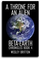 A Throne for an Alien - The Beta Earth…