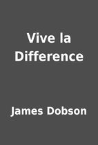 Vive la Difference by James Dobson