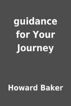 guidance for Your Journey by Howard Baker