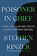 Poisoner in Chief: Sidney Gottlieb and the…