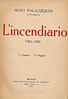 L'INCENDIARIO. 1905 - 1909. 2 copie by Aldo…