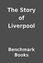 The Story of Liverpool by Benchmark Books