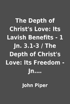 The Depth of Christ's Love: Its Lavish…