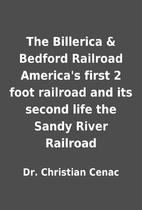 The Billerica & Bedford Railroad America's…