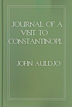 Journal of a Visit to Constantinople and…