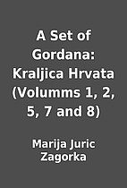A Set of Gordana: Kraljica Hrvata (Volumms…