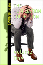 The Humiliation Collection: Volume One…