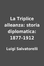 La Triplice alleanza: storia diplomatica:…