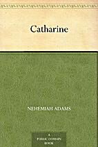Catharine by Nehemiah Adams