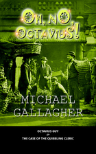 Oh, No, Octavius! by Michael Gallagher