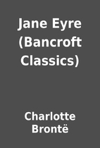 Jane Eyre (Bancroft Classics) by Charlotte…