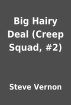 Big Hairy Deal (Creep Squad, #2) by Steve…