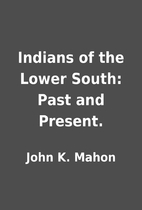 Indians of the Lower South: Past and…