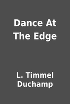 Dance At The Edge by L. Timmel Duchamp