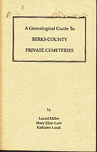 A genealogical guide to Berks County private…