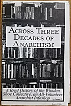 Across Three Decades of Anarchism. A Brief…