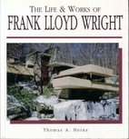 The Life and Works of Frank Lloyd Wright by…