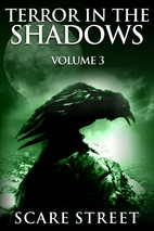 Terror in the Shadows Volume 3: Scary…