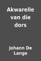 Akwarelle van die dors by Johann De Lange