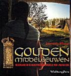 Gouden Middeleeuwen by Annemarieke Willemsen