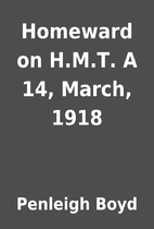 Homeward on H.M.T. A 14, March, 1918 by…