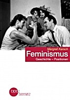 Feminismus Geschichte - Positionen by…