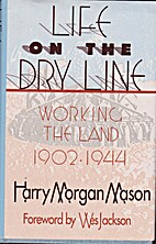 Life on the Dry Line: Working the Land,…