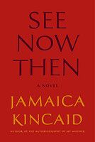 cover image of see now then by jamaica kincaid