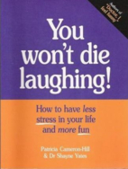 You Won't Die Laughing!: How to have less…