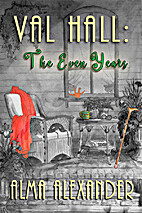 Val Hall : Book 1 of Val Hall:the Even Years…