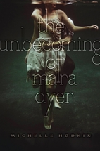 The Unbecoming of Mara Dyer by Michelle…