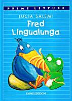 Fred Lingualunga by Lucia Salemi