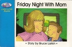 Friday Night With Mom by Bruce Larkin