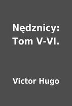 Nędznicy: Tom V-VI. by Victor Hugo