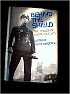 Behind the Shield: The Police in Urban…