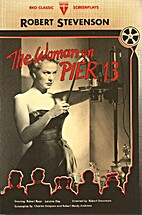 The Woman on Pier Thirteen [1949 film] by…